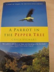a parrot in the pepper tree - chris stewart 30-4-13