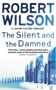 the silent and the damned by robert wilson 24-2-14