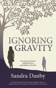 Ignoring Gravity by Sandra Danby